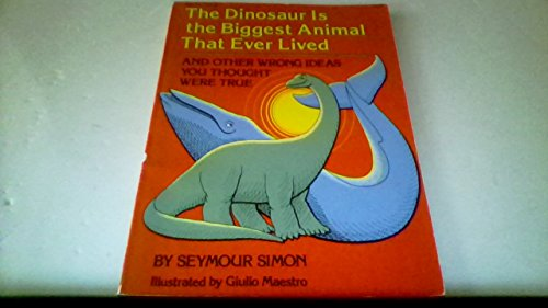 9780064460538: The Dinosaur is the Biggest Animal That Ever Lived