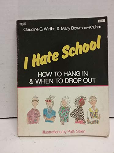 9780064460545: I Hate School: How to Hang in and When to Drop Out