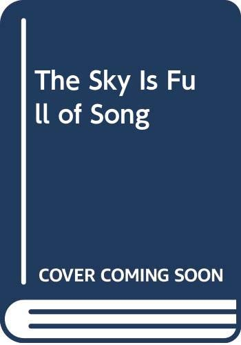 9780064460644: The Sky Is Full of Song