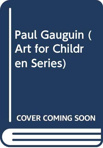 9780064460781: Paul Gauguin (Art for Children Series)