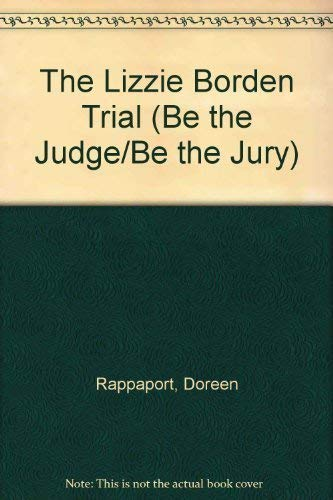9780064461122: The Lizzie Borden Trial (Be the Judge/Be the Jury)