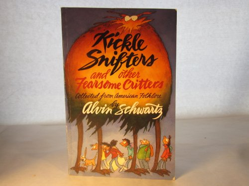 Kickle Snifters and Other Fearsome Critters (0064461297) by Schwartz, Alvin