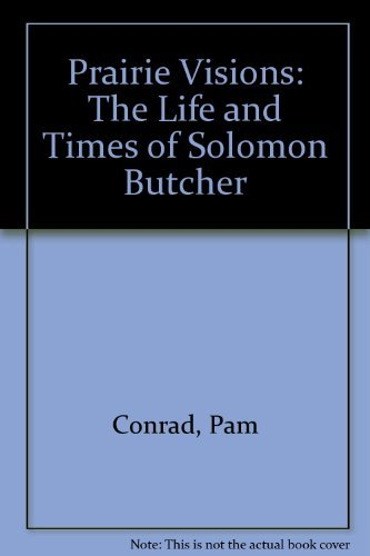 9780064461351: Prairie Visions: The Life and Times of Solomon Butcher
