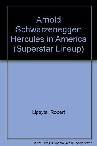 9780064461429: Arnold Schwarzenegger: Hercules in America (Superstar Lineup)