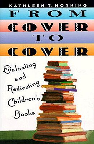 9780064461672: From Cover to Cover: Evaluating and Reviewing Children's Books