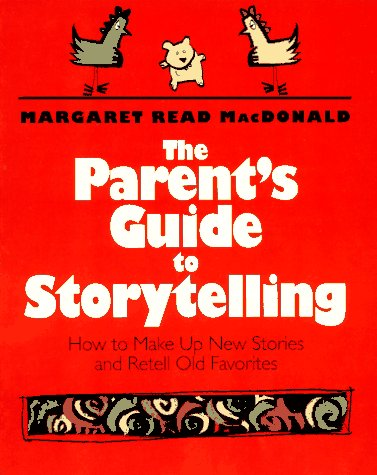 9780064461801: The Parent's Guide to Storytelling: How to Make Up New Stories and Retell Old Favorites