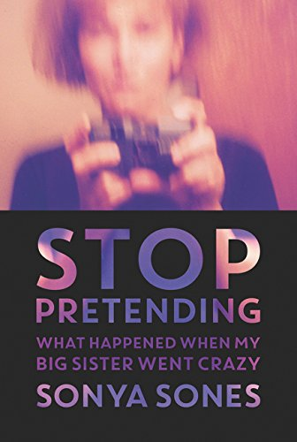 9780064462181: Stop Pretending: What Happened When My Big Sister Went Crazy