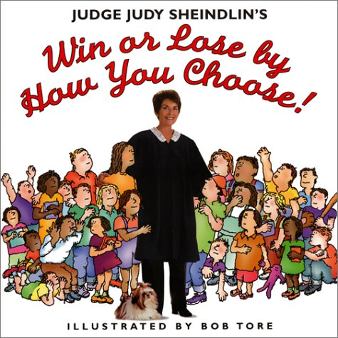 9780064462396: Judge Judy Sheindlin's Win or Lose by How You Choose!