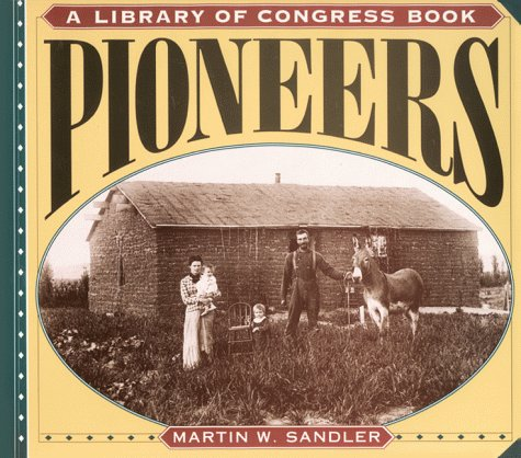 9780064467438: Pioneers (A Library of Congress Book)