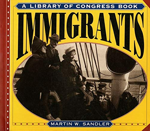 9780064467445: Immigrants: A Library of Congress Book