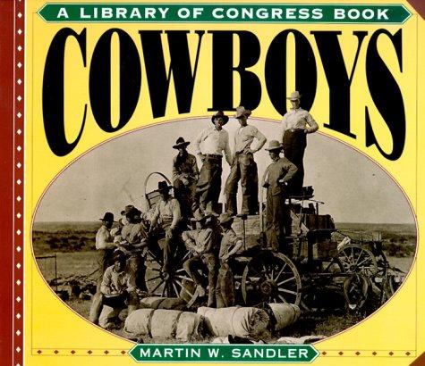 Cowboys (Library of Congress Classics): Sandler, Martin W.