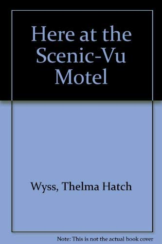 9780064470018: Here at the Scenic-Vu Motel