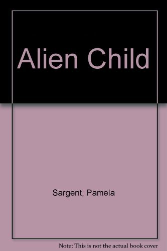 9780064470025: Alien Child