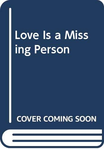 9780064470346: Love Is a Missing Person