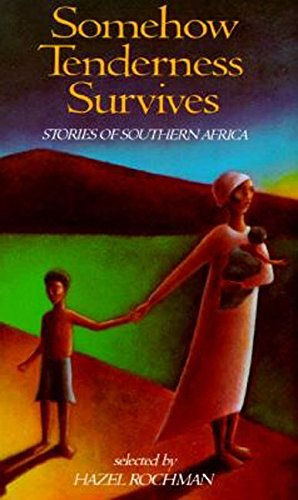 9780064470636: Somehow Tenderness Survives: Stories of Southern Africa