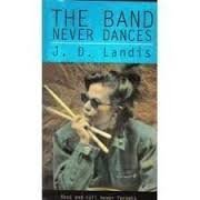 9780064470759: The Band Never Dances