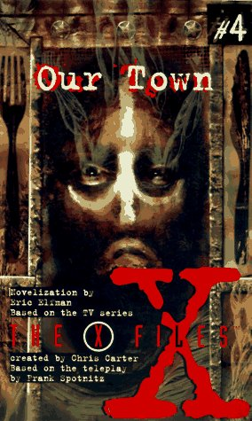 9780064471756: Our town: a novelization (X Files)