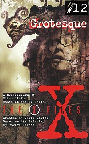 X Files YA #12 Grotesque: Steiber, Ellen
