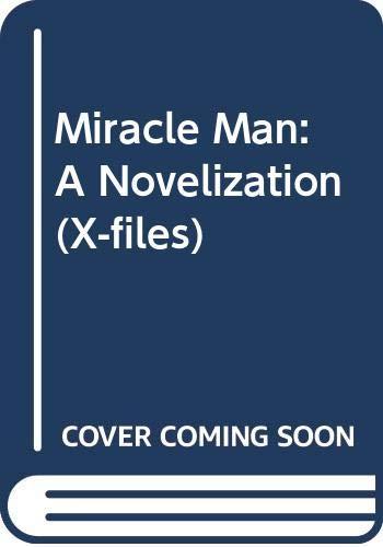 9780064471923: Miracle Man: A Novelization (X-files)