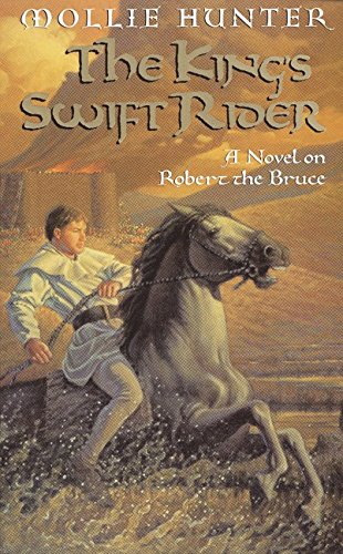 9780064472166: The King's Swift Rider: A Novel on Robert the Bruce