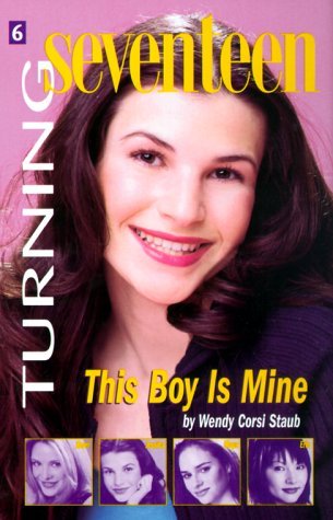9780064472425: Turning Seventeen, #6: This Boy Is Mine