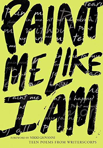 9780064472647: Paint Me Like I Am: Teen Poems from WritersCorps