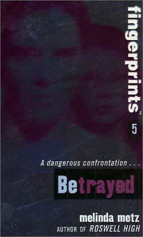 9780064472821: Betrayed (Fingerprints #5)