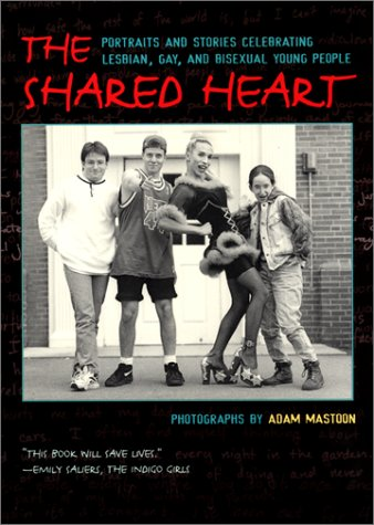 9780064473040: The Shared Heart: Portraits and Stories Celebrating Lesbian, Gay, and Bisexual Young People