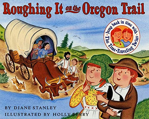 9780064490061: Roughing It on the Oregon Trail (Time-Traveling Twins)