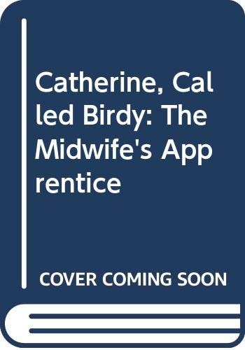 9780064493659: Catherine, Called Birdy: The Midwife's Apprentice