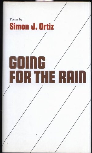 Going For The Rain: Ortiz Simon J.