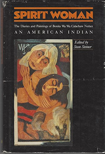 9780064519755: Spirit Woman: The Diaries and Paintings of Bonita Wa Wa Calachaw Nunez