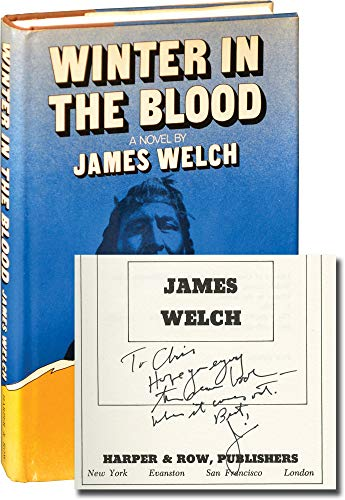 Winter in the Blood: A Novel: Welch, James