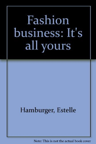 Fashion Business: It's All Yours: Hamburger, Estelle