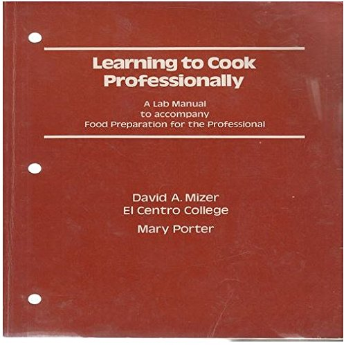 9780064535151: Learning to cook professionally: A lab manual to accompany Food preparation for the professional