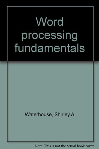 Word processing fundamentals: Waterhouse, Shirley A