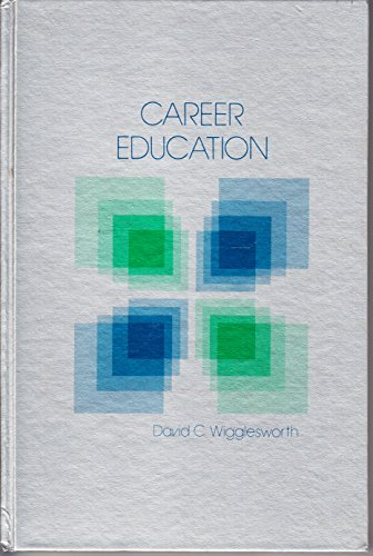 Career education: A reader: Wigglesworth, David C