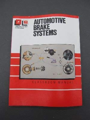 9780064540100: Automotive Brake Systems: Classroom Manual, Shop Manual (Harper & Row/Chek-Chart Automotive Series)