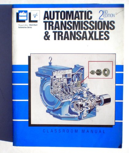 9780064540124: Automatic Transmissions and Transaxles: Classroom Manual & Shop Manual (Harper & Row/chek-chart Automotive Series)