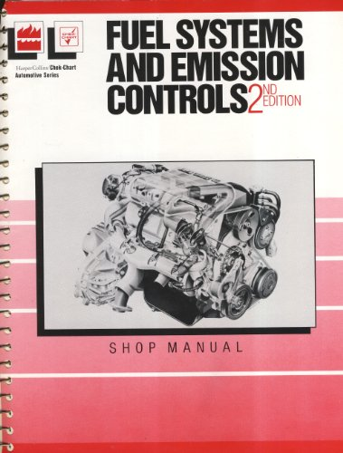 9780064540162: Fuel Systems and Emission Controls: Classroom Manual (Harper & Row/Chek-Chart automotive series)
