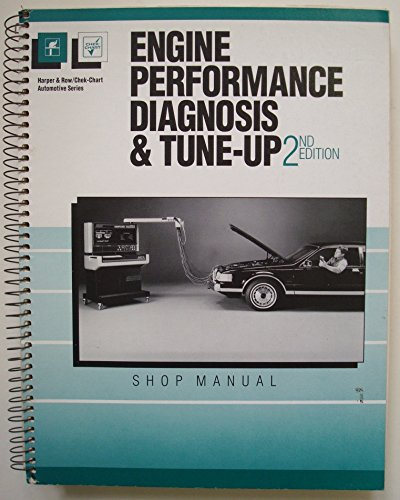 9780064540186: Engine Performance Diagnosis and Tune-Up/Classroom Manual, Shop Manual (Harper & Row/Chek-Chart Automotive Series)