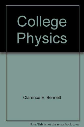 College Physics: Bennett, Charles A.