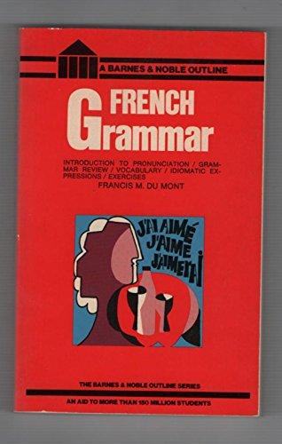 French Grammar : A Barnes & Noble: Francis M. Dumont,