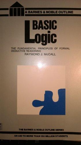 9780064600521: Basic Logic: The Fundamental Principles of Formal Deductive Reasoning