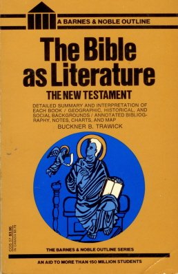 9780064600576: Bible As Literature: The New Testament (College Outline)