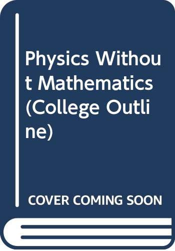 9780064600675: Physics Without Mathematics (College Outline)