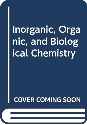 9780064600828: Inorganic, Organic, and Biological Chemistry