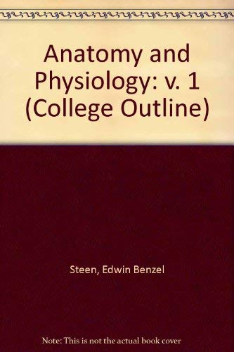 9780064600989: Anatomy and Physiology: v. 1 (College Outline)