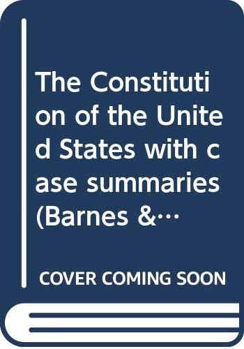 9780064601849: The Constitution of the United States, with case summaries (Barnes & Noble outline series ; COS 184)