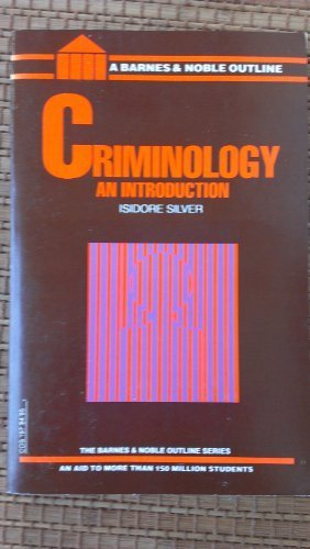 Criminology : An Introduction (Barnes & Noble Outline Series, Cos 197): Isidore Silver